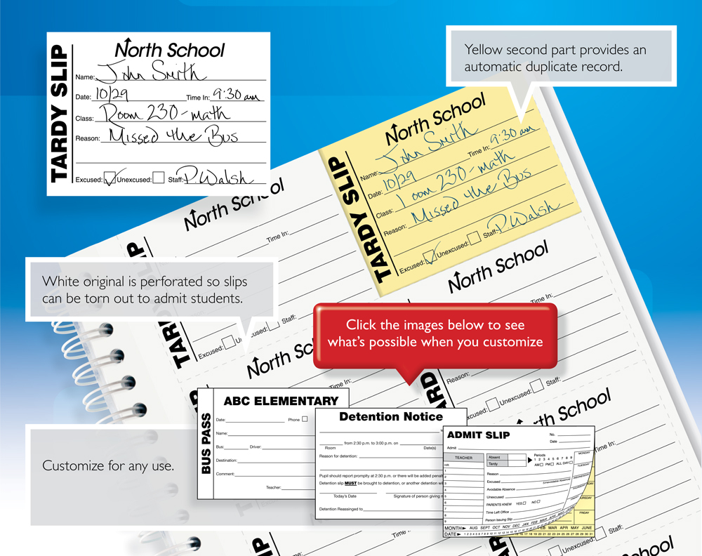 Tardy Slips. Early Dismissal Slips. Buss Pass Slips. Detention Notice Slips. Admit Slips.